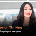 คิดอย่าง Design Thinking สร้างโอกาสอยู่รอดในยุค Digital Disruption